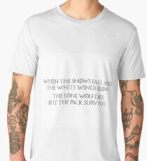 Game of Thrones - House Stark, Lone Wolf Quote, Dire Wolf, When the snows fall and the white winds blow, the lone wolf dies but the pack survives Men's Premium T-Shirt