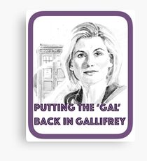 Putting the 'gal' back in Gallifrey 2 Canvas Print