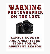 Warning Photographer Photographic Print
