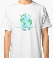 Earth Day Every Day - Watercolor Environmentalism Conservationist Design Classic T-Shirt