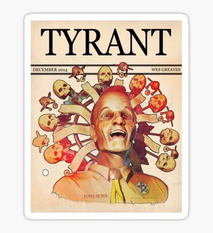 'Tyrant' Sticker