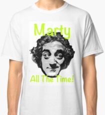 Marty All The Time! Classic T-Shirt