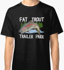 The Original FAT TROUT TRAILER PARK Shirt Classic T-Shirt