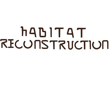 Habitat Reconstruction (Brown) by fiftyoneart