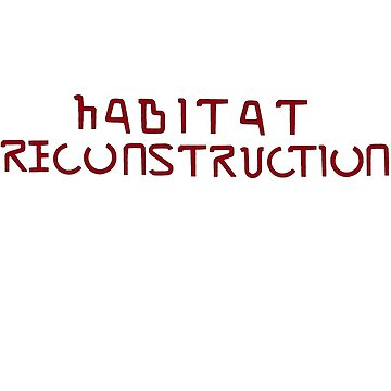 Habitat Reconstruction (Red) by fiftyoneart