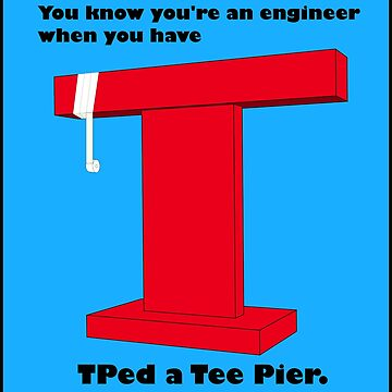 Engineer - TPed a Tee pier by tallbridgeguy