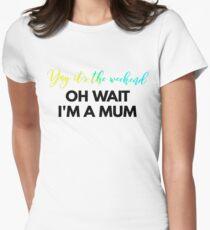 OH Wait I'm a MUM T-Shirt