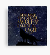 Remember that you are a wolf and you cannot be caged Canvas Print