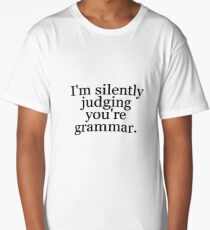 I'm silently judging you're grammar Long T-Shirt
