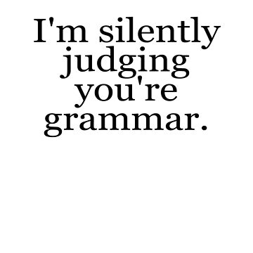 I'm silently judging you're grammar by digerati