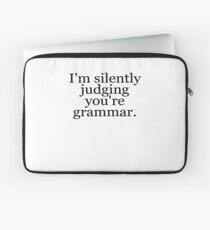 I'm silently judging you're grammar Laptop Sleeve