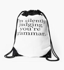 I'm silently judging you're grammar Drawstring Bag