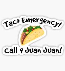 Taco emergency! Call 9 juan juan! Sticker