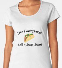 Taco emergency! Call 9 juan juan! Women's Premium T-Shirt