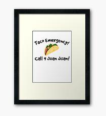 Taco emergency! Call 9 juan juan! Framed Print