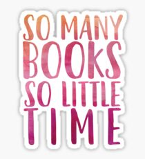 So many books so little time - Pink Sticker
