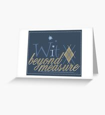 Wit Beyond Measure Greeting Card