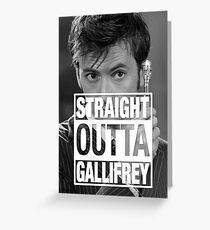 Straight Outta Gallifrey- TENNANT Greeting Card