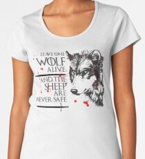 Leave one Wolf Alive and the Sheep are never safe Women's Premium T-Shirt