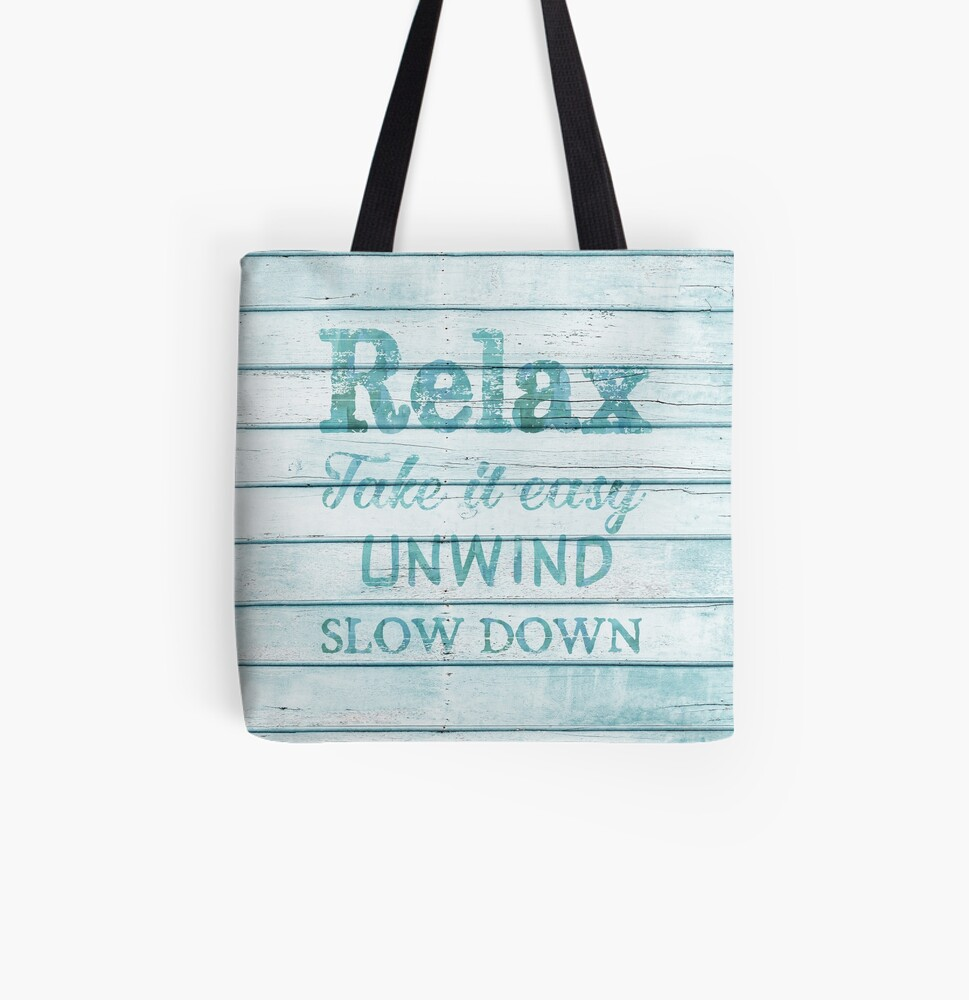 Relax, take it easy, unwind, slow down All Over Print Tote Bag