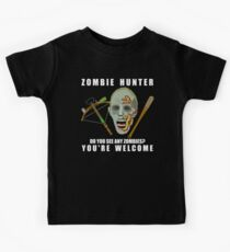 Zombie Hunter Funny You're Welcome Horror Geek Kids Clothes