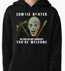 Zombie Hunter Funny You're Welcome Horror Geek Pullover Hoodie