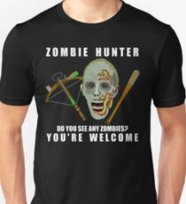 Zombie Hunter Funny You're Welcome Horror Geek T-Shirt