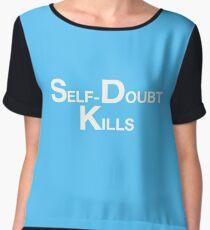 Self-Doubt Kills Women's Chiffon Top