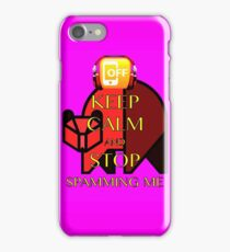 Keep Calm and Stop Spamming Me iPhone Case/Skin