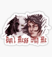 Don't Mess With Me Sticker
