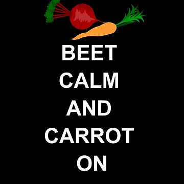 Beet Calm and Carrot On by marinn