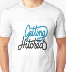 Getting Hitched T-Shirt