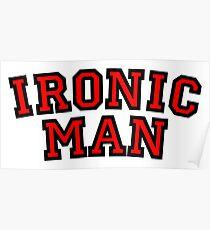 Ironic Man Poster