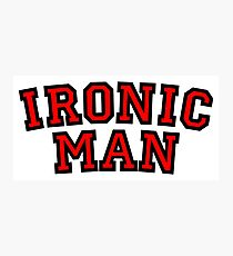 Ironic Man Photographic Print