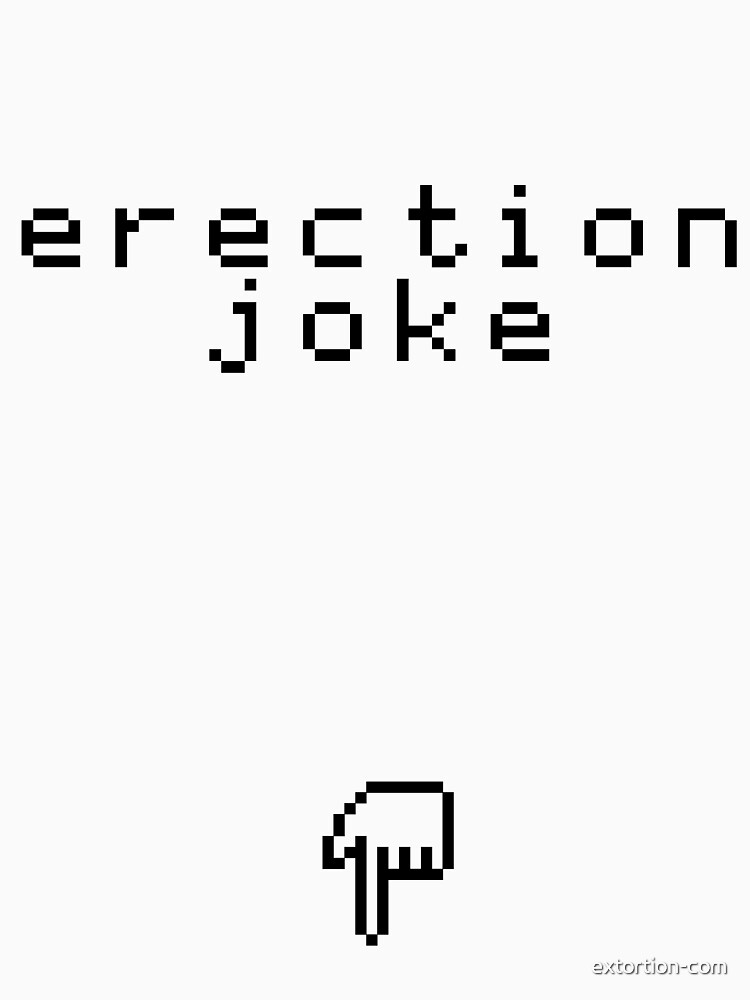 erection joke by extortion-com