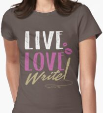 Live. Love. Write. Womens Fitted T-Shirt