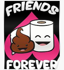 Friends Forever - Poop and Toilet Paper Roll - Love Heart Poster
