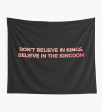 Don't Believe in Kings, Believe in the Kingdom - Chance the Rapper Wall Tapestry