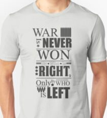 War is Won by who is left T-Shirt