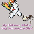 My Unicorn Drinks Way Too Much Coffee by Iain Maynard