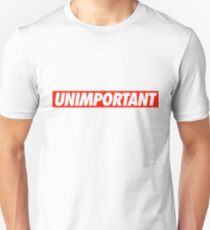 Unimportant - Shirt T-Shirt