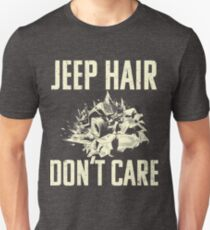 """""""Jeep Hair Don't Care"""" - Funny Off Roading Design Unisex T-Shirt"""