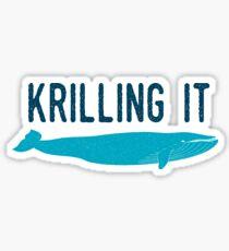 Krilling It Sticker