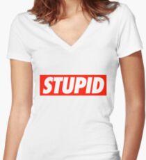 Stupid - Shirt Women's Fitted V-Neck T-Shirt