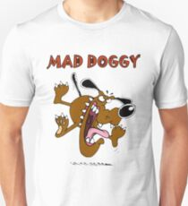 Mad Doggy ! T-Shirt