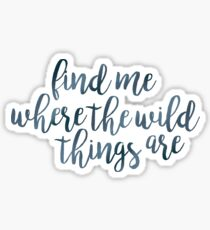 Find Me Where the Wild Things Are Sticker