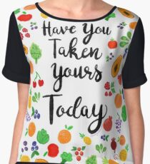 Have You Taken Yours Today? Women's Chiffon Top