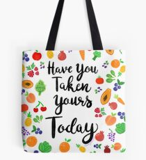 Have You Taken Yours Today? Tote Bag