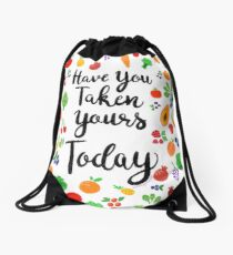 Have You Taken Yours Today? Drawstring Bag