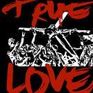True Love T Shirt by echoesofheaven